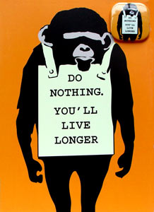 Do Nothing You'll Live Longer - Banksy Greeting Card With Badge