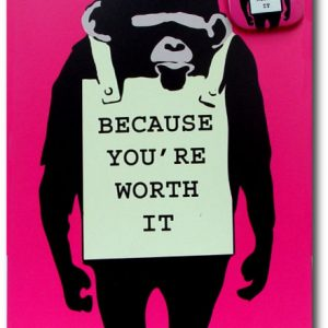 Because Youre Worth It - Humor Monkey Greeting Card