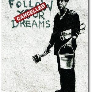Follow Your Dreams - Banksy Greeting Card
